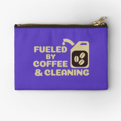 Fueled by Coffee Savvy Cleaner Funny Cleaning Gifts Zipper Pouch