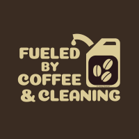 Fueled by Coffee Savvy Cleaner Funny Cleaning Shirts B