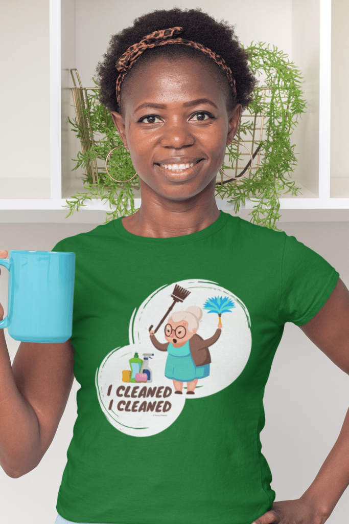 I Cleaned I Cleaned Savvy Cleaner Funny Cleaning Shirts Women's Standard T-Shirt
