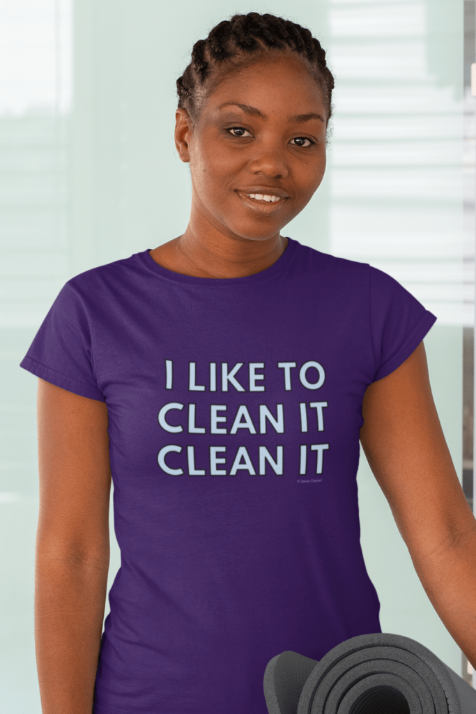 I Like to Clean it Clean it Savvy Cleaner Funny Cleaning Shirts Women's Standard T-Shirt