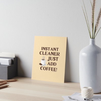 Instant Cleaner Savvy Cleaner Funny Cleaning Gifts Art Board