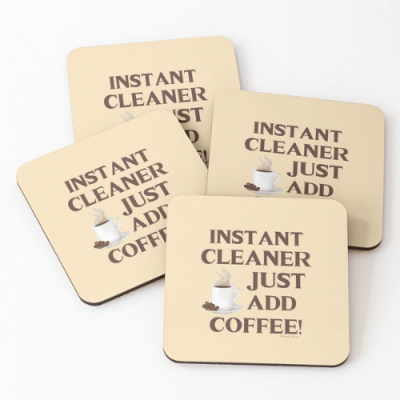 Instant Cleaner Savvy Cleaner Funny Cleaning Gifts Coasters