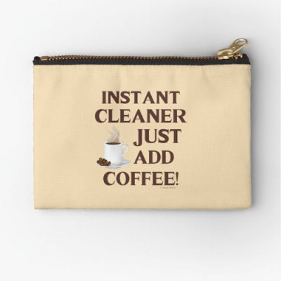 Instant Cleaner Savvy Cleaner Funny Cleaning Gifts Zipper Pouch