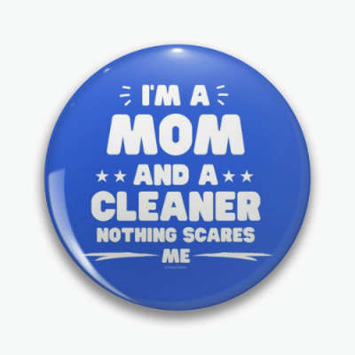 Mom and a Cleaner Savvy Cleaner Funny Cleaning Gifts Pin