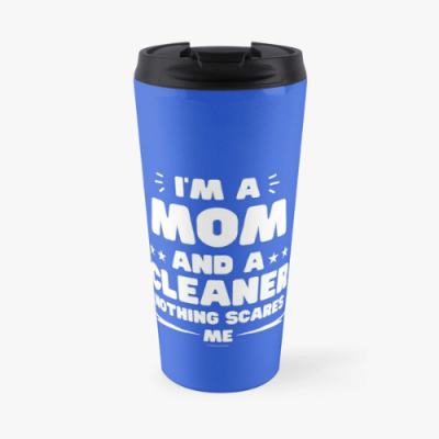 Mom and a Cleaner Savvy Cleaner Funny Cleaning Gifts Travel mug