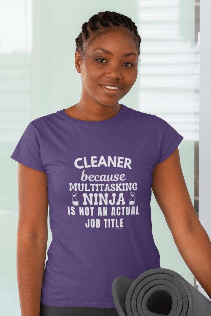 Multitasking Ninja Savvy Cleaner Funny Cleaning Shirts Women's Standard Tee