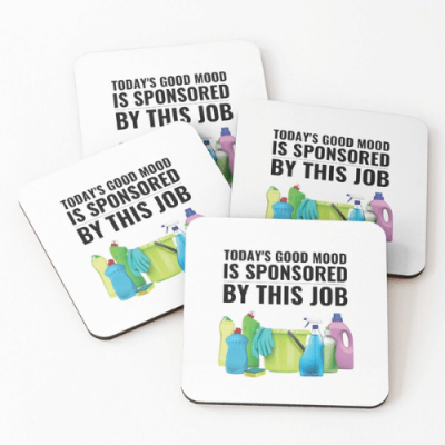Today's Good Mood Savvy Cleaner Funny Cleaning Shirts Coasters