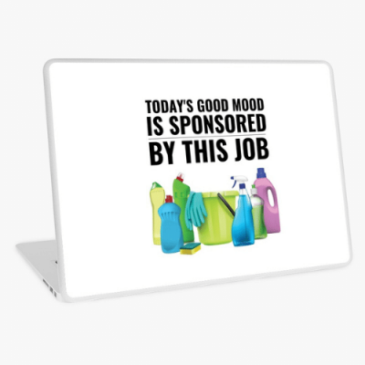 Today's Good Mood Savvy Cleaner Funny Cleaning Shirts Laptop Skin