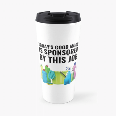 Today's Good Mood Savvy Cleaner Funny Cleaning Shirts Travel Mug