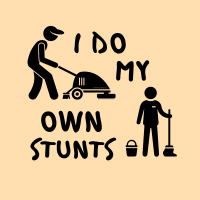 418 My Own Stunts Savvy Cleaner Funny Cleaning Shirts A