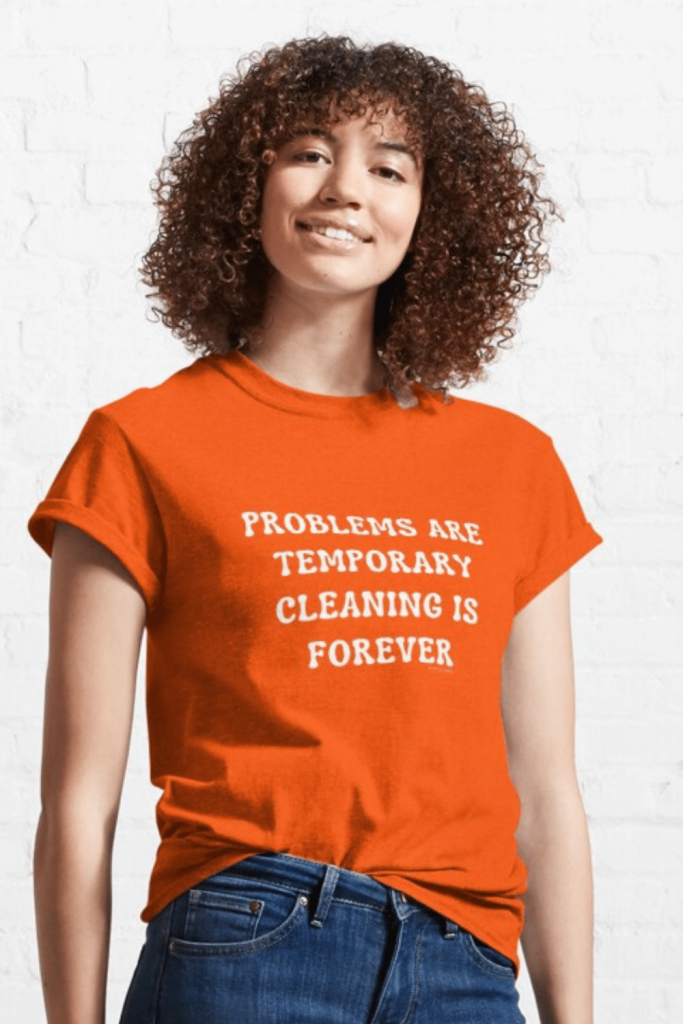 Cleaning is Forever Savvy Cleaner Funny Cleaning Shirts Classic T-Shirt