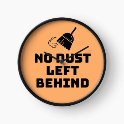 No Dust Left Behind Savvy Cleaner Funny Cleaning Gifts Clock