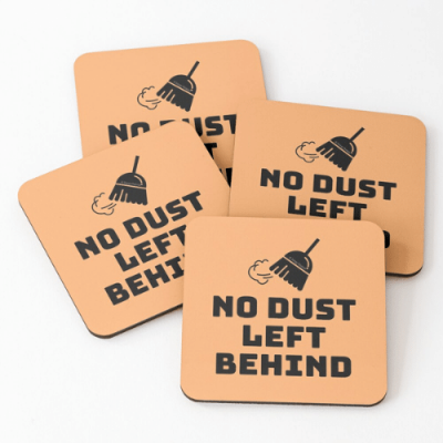 No Dust Left Behind Savvy Cleaner Funny Cleaning Gifts Coasters