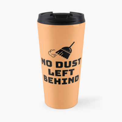 No Dust Left Behind Savvy Cleaner Funny Cleaning Gifts Travel Mug
