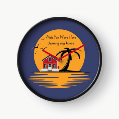 Wish You Were Here Savvy Cleaner Funny Cleaning Gifts Clock