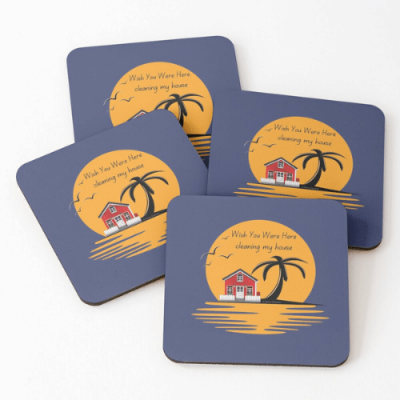 Wish You Were Here Savvy Cleaner Funny Cleaning Gifts Coasters
