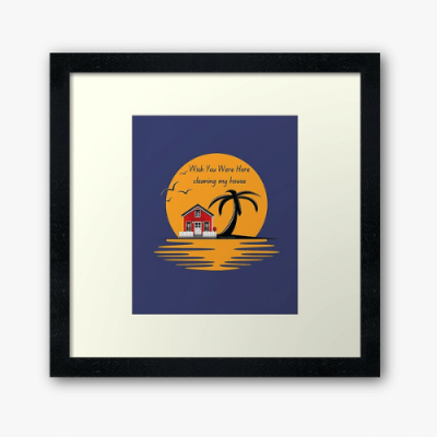 Wish You Were Here Savvy Cleaner Funny Cleaning Gifts Framed Art