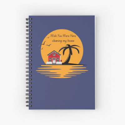 Wish You Were Here Savvy Cleaner Funny Cleaning Gifts Spiral Notebook