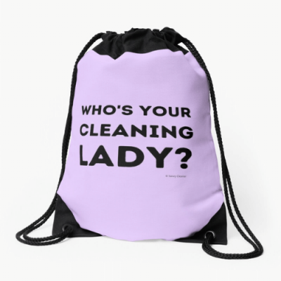 Your Cleaning Lady Savvy Cleaner Funny Cleaning Gifts Drawstring Bag