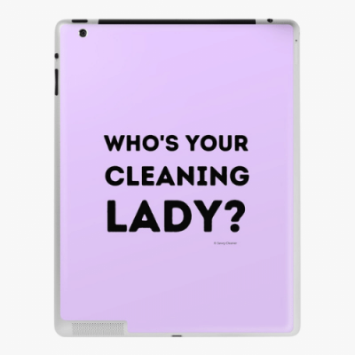 Your Cleaning Lady Savvy Cleaner Funny Cleaning Gifts iPad Snap Case