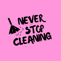 438 Never Stop Cleaning Savvy Cleaner Funny Cleaning Shirts A