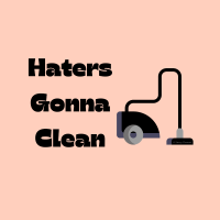 445 Haters Gonna Clean Savvy Cleaner Funny Cleaning Shirts A