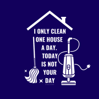 471 Not Your Day Savvy Cleaner Funny Cleaning Shirts B