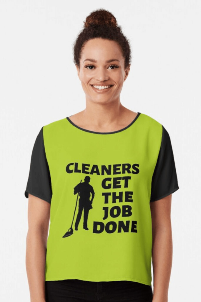 Cleaners Get The Job Done Savvy Cleaner Funny Cleaning Shirts Chiffon Top