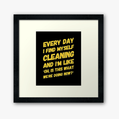 I Find Myself Cleaning Savvy Cleaner Funny Cleaning Gifts Framed Art