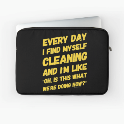 I Find Myself Cleaning Savvy Cleaner Funny Cleaning Gifts Laptop Sleeve
