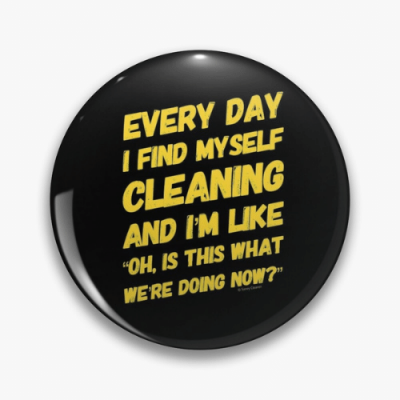 I Find Myself Cleaning Savvy Cleaner Funny Cleaning Gifts Pin