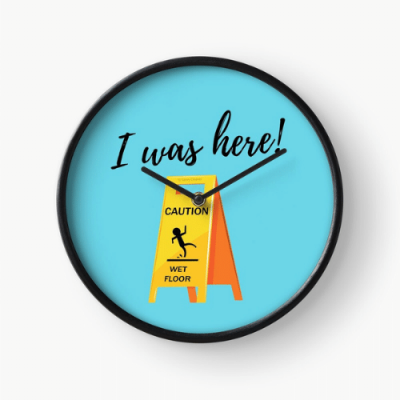 I Was Here Savvy Cleaner Funny Cleaning Gifts Clock