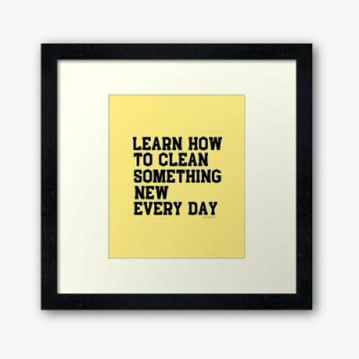 Learn Something New Savvy Cleaner Funny Cleaning Gifts Framed Art