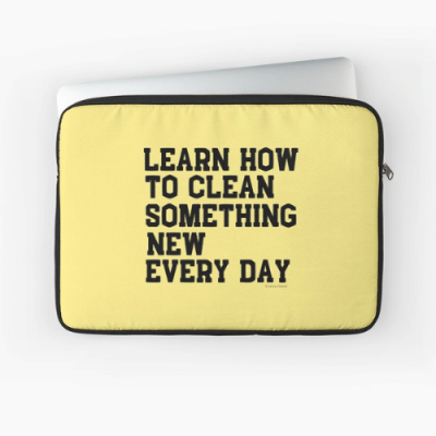 Learn Something New Savvy Cleaner Funny Cleaning Gifts Laptop Sleeve