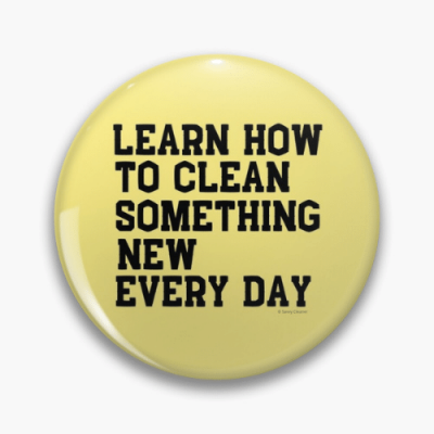 Learn Something New Savvy Cleaner Funny Cleaning Gifts Pin