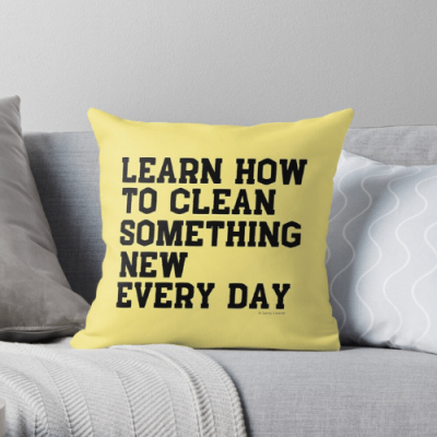 Learn Something New Savvy Cleaner Funny Cleaning Gifts Throw Pillow