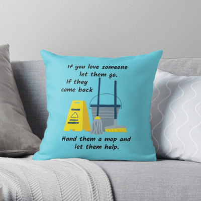 Let Them Go Savvy Cleaner Funny Cleaning Gifts Throw Pillow