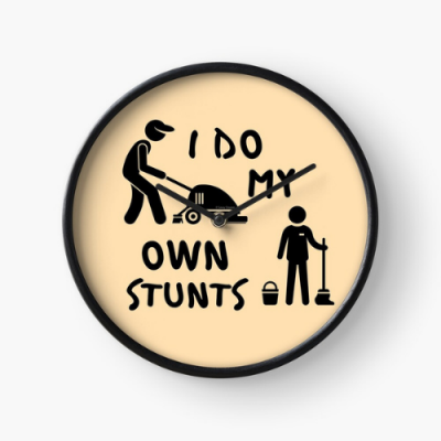 My Own Stunts Savvy Cleaner Funny Cleaning Gifts Clock