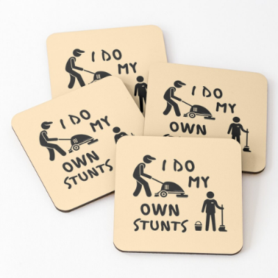 My Own Stunts Savvy Cleaner Funny Cleaning Gifts Coaster
