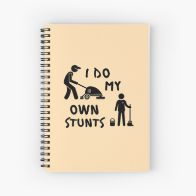 My Own Stunts Savvy Cleaner Funny Cleaning Gifts Spiral Notebook