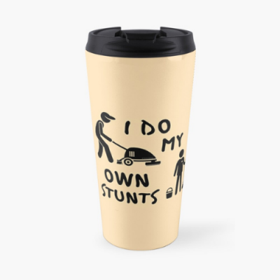 My Own Stunts Savvy Cleaner Funny Cleaning Gifts Travel Mug