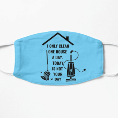 Not Your Day Savvy Cleaner Funny Cleaning Gifts Flat Mask