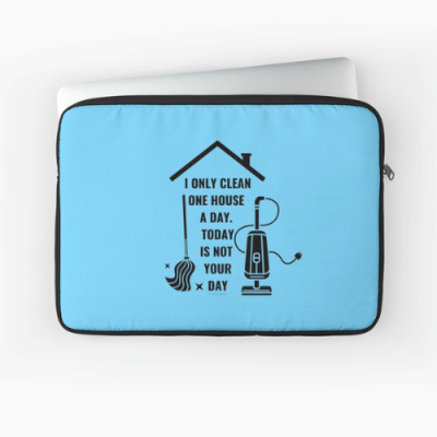 Not Your Day Savvy Cleaner Funny Cleaning Gifts Laptop Sleeve
