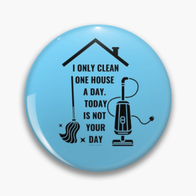 Not Your Day Savvy Cleaner Funny Cleaning Gifts Pin