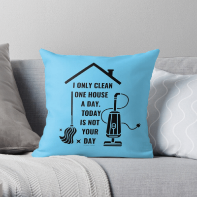 Not Your Day Savvy Cleaner Funny Cleaning Gifts Throw Pillow