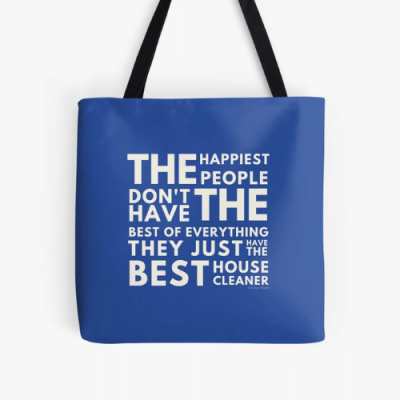 The Happiest People Savvy Cleaner Funny Cleaning Gifts Print Tote