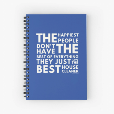 The Happiest People Savvy Cleaner Funny Cleaning Gifts Spiral Notebook