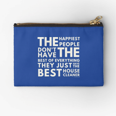The Happiest People Savvy Cleaner Funny Cleaning Gifts Zipper Pouch