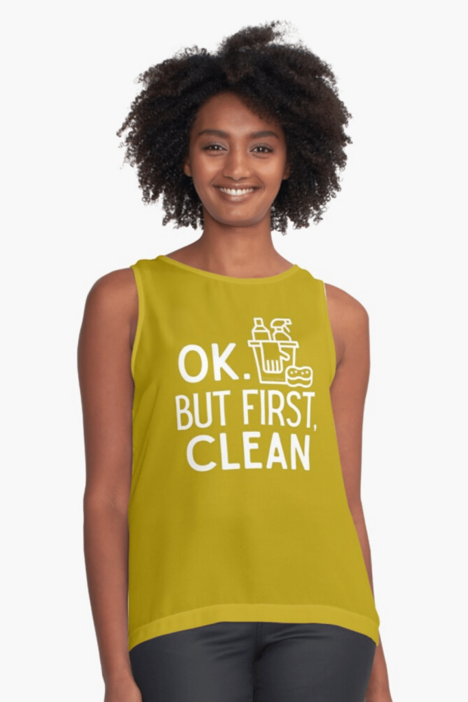 But First Clean Savvy Cleaner Funny Cleaning Shirts Sleeveless Top