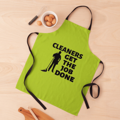 Cleaners Get The Job Done Savvy Cleaner Funny Cleaning Gifts Apron